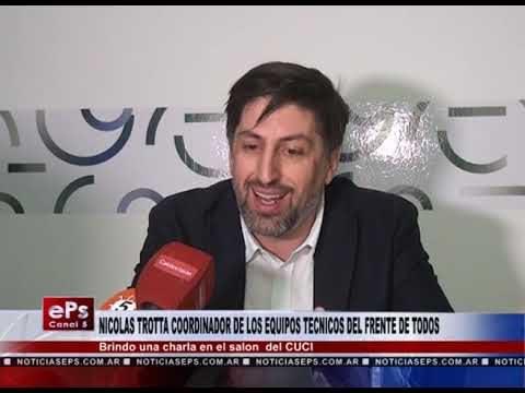 NICOLAS TROTTA COORDINADOR DE LOS EQUIPOS TECNICOS DEL FRENTE DE TODOS