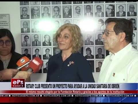 ROTARY CLUB PRESENTO UN PROYECTO PARA AYUDAR A LA UNIDAD SANITARIA DE OBRIEN