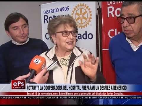 ROTARY Y LA COOPERADORA DEL HOSPITAL PREPARAN UN DESFILE A BENEFICIO