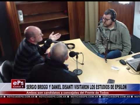SERGIO BROGGI Y DANIEL DISANTI VISITARON LOS ESTUDIOS DE EPSILON