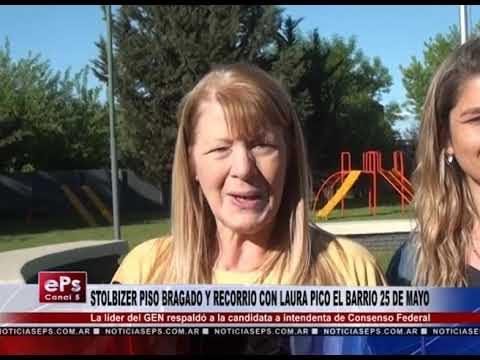 STOLBIZER PISO BRAGADO Y RECORRIO CON LAURA PICO EL BARRIO 25 DE MAYO