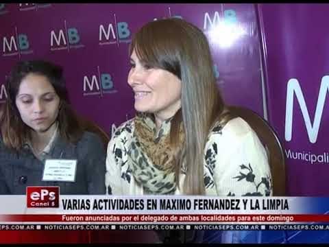 VARIAS ACTIVIDADES EN MAXIMO FERNANDEZ Y LA LIMPIA