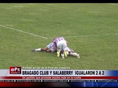 BRAGADO CLUB Y SALABERRY IGUALARON 2 A 2