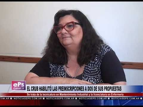 EL CRUB HABILITÓ LAS PREINSCRIPCIONES A DOS DE SUS PROPUESTAS