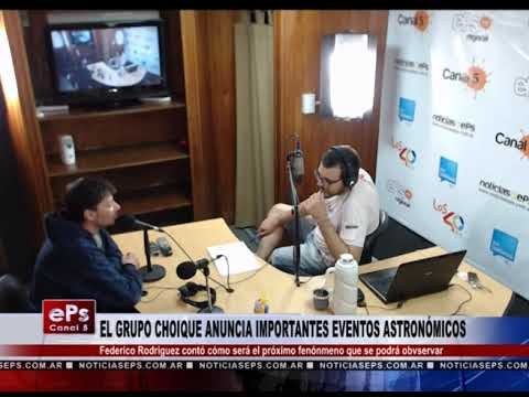 EL GRUPO CHOIQUE ANUNCIA IMPORTANTES EVENTOS ASTRONÓMICOS