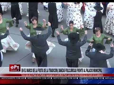EN EL MARCO DE LA FIESTA DE LA TRADICIÓN, DANZAS FOLCLÓRICAS FRENTE AL PALACIO MUNICIPAL