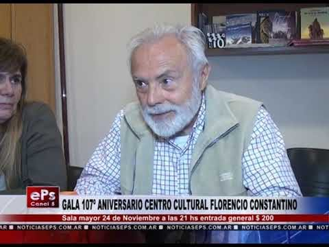 GALA 107º ANIVERSARIO CENTRO CULTURAL FLORENCIO CONSTANTINO