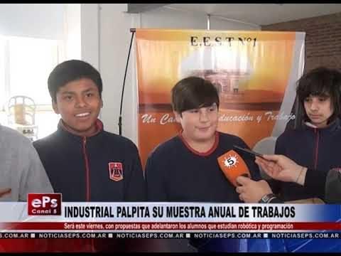 INDUSTRIAL PALPITA SU MUESTRA ANUAL DE TRABAJOS