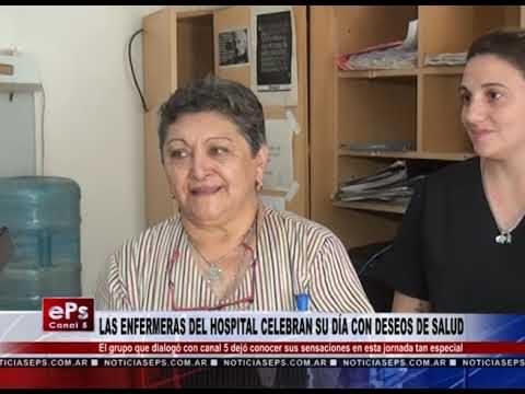 LAS ENFERMERAS DEL HOSPITAL CELEBRAN SU DÍA CON DESEOS DE SALUD