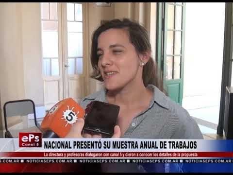 NACIONAL PRESENTÓ SU MUESTRA ANUAL DE TRABAJOS