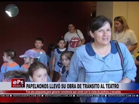 PAPELNONOS LLEVÓ SU OBRA DE TRÁNSITO AL TEATRO