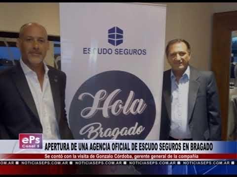 APERTURA DE UNA AGENCIA OFICIAL DE ESCUDO SEGUROS EN BRAGADO