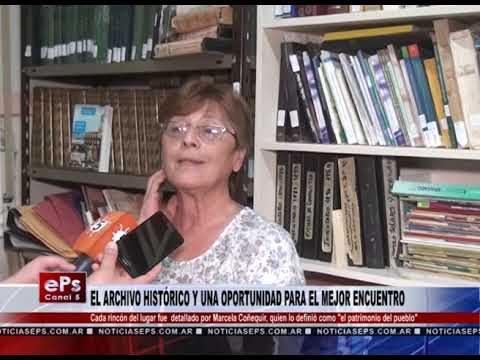 EL ARCHIVO HISTÓRICO Y UNA OPORTUNIDAD PARA EL MEJOR ENCUENTRO