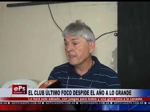EL CLUB ÚLTIMO FOCO DESPIDE EL AÑO A LO GRANDE