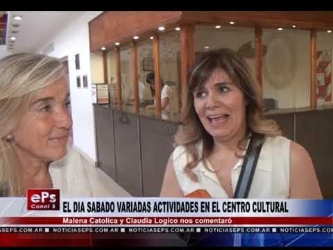 EL DIA SABADO VARIADAS ACTIVIDADES EN EL CENTRO CULTURAL