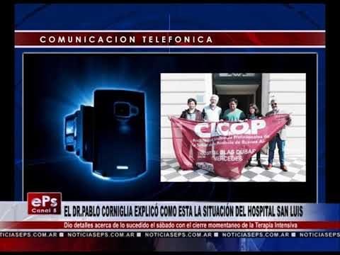 EL DR PABLO CORNIGLIA EXPLICÓ COMO ESTA LA SITUACIÓN DEL HOSPITAL SAN LUIS