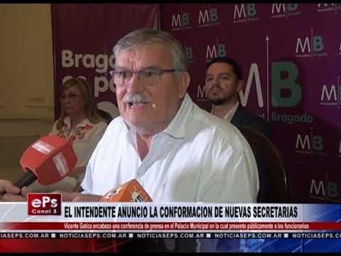 EL INTENDENTE ANUNCIO LA CONFORMACION DE NUEVAS SECRETARIAS