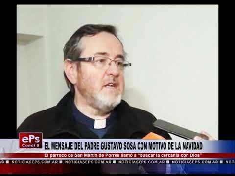 EL MENSAJE DEL PADRE GUSTAVO SOSA CON MOTIVO DE LA NAVIDAD