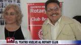 EL TEATRO VUELVE AL ROTARY CLUB