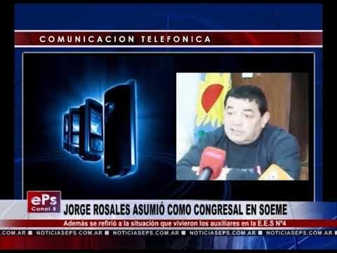 JORGE ROSALES ASUMIÓ COMO CONGRESAL EN SOEME