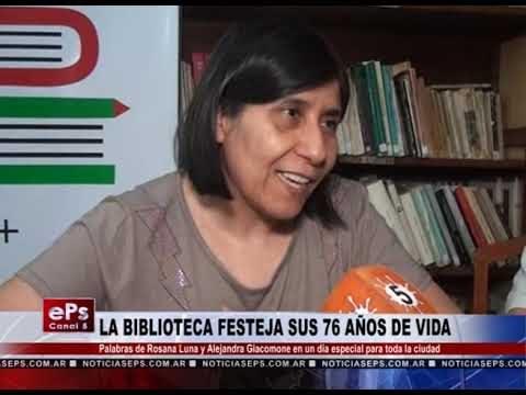 LA BIBLIOTECA FESTEJA SUS 76 AÑOS DE VIDA