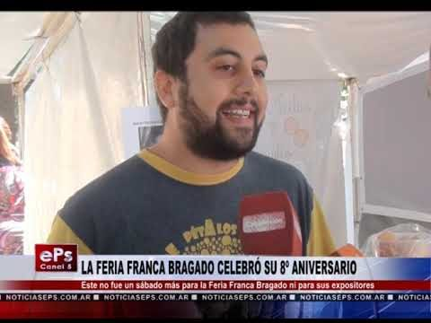 LA FERIA FRANCA BRAGADO CELEBRÓ SU 8º ANIVERSARIO