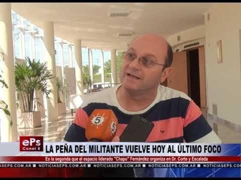 LA PEÑA DEL MILITANTE VUELVE HOY AL ÚLTIMO FOCO