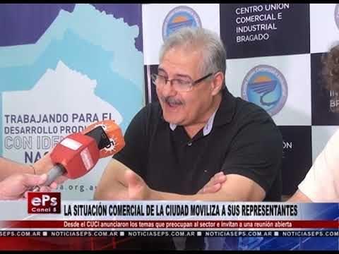 LA SITUACIÓN COMERCIAL DE LA CIUDAD MOVILIZA A SUS REPRESENTANTES