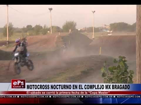 MOTOCROSS NOCTURNO EN EL COMPLEJO MX BRAGADO