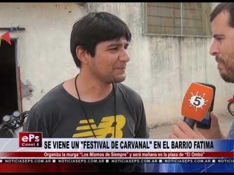SE VIENE UN FESTIVAL DE CARVANAL EN EL BARRIO FATIMA