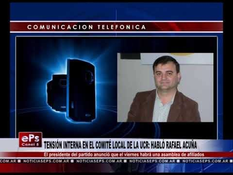 TENSIÓN INTERNA EN EL COMITÉ LOCAL DE LA UCR HABLÓ RAFAEL ACUÑA