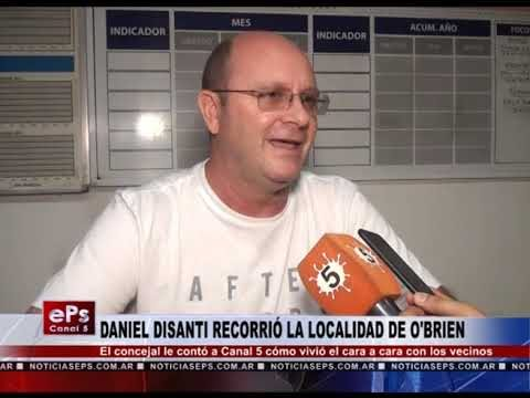 DANIEL DISANTI RECORRIÓ LA LOCALIDAD DE O'BRIEN