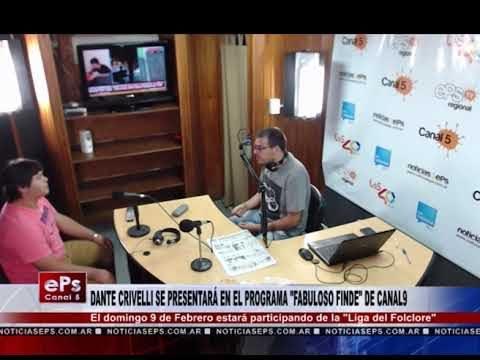 DANTE CRIVELLI SE PRESENTARÁ EN EL PROGRAMA FABULOSO FINDE DE CANAL 9