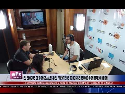 EL BLOQUE DE CONCEJALES DEL FRENTE DE TODOS SE REUNIÓ CON MARIO MEONI