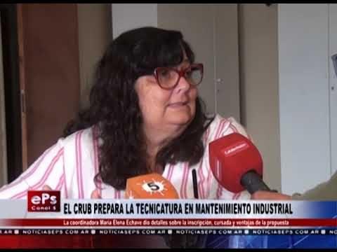 EL CRUB PREPARA LA TECNICATURA EN MANTENIMIENTO INDUSTRIAL