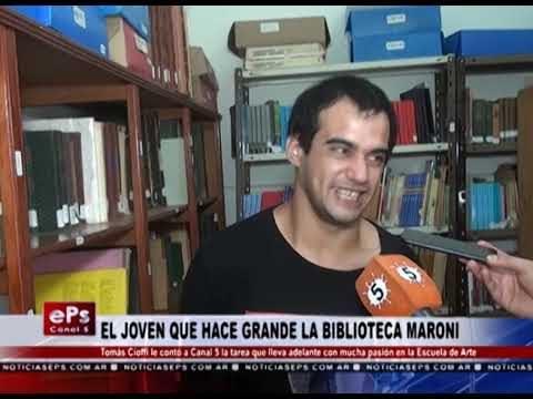 EL JOVEN QUE HACE GRANDE LA BIBLIOTECA MARONI