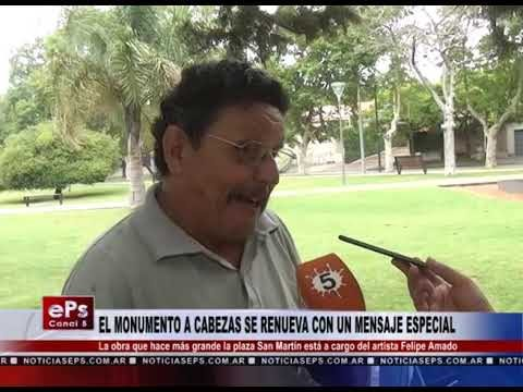 EL MONUMENTO A CABEZAS SE RENUEVA CON UN MENSAJE ESPECIAL
