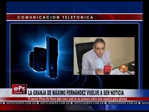 LA GRANJA DE MÁXIMO FERNÁNDEZ VUELVE A SER NOTICIA