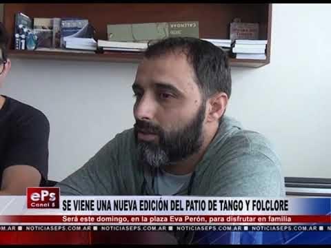 SE VIENE UNA NUEVA EDICIÓN DEL PATIO DE TANGO Y FOLCLORE