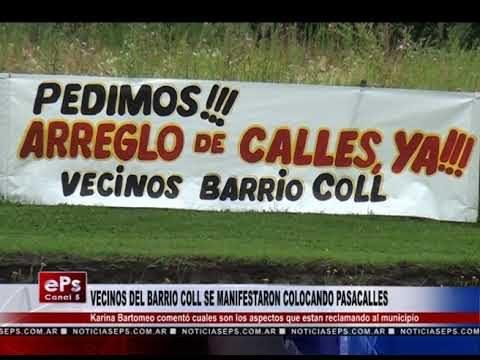 VECINOS DEL BARRIO COLL SE MANIFESTARON COLOCANDO PASACALLES