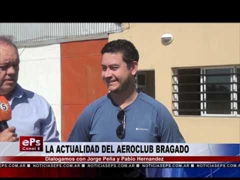 LA ACTUALIDAD DEL AEROCLUB BRAGADO