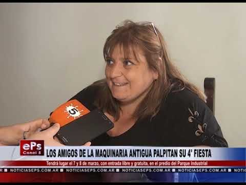 LOS AMIGOS DE LA MAQUINARIA ANTIGUA PALPITAN SU 4° FIESTA