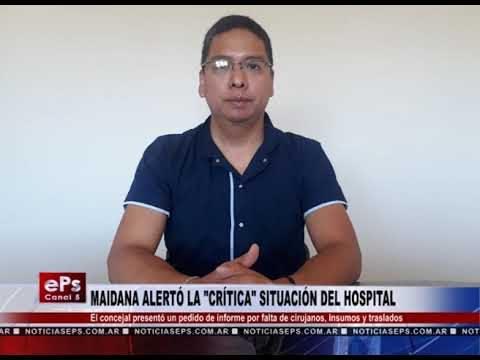 MAIDANA ALERTÓ LA CRÍTICA SITUACIÓN DEL HOSPITAL