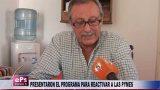 PRESENTARON EL PROGRAMA PARA REACTIVAR A LAS PYMES