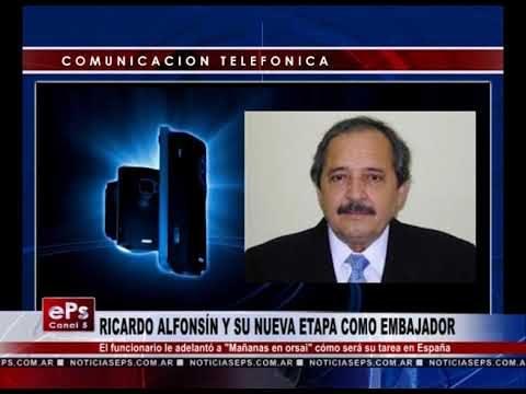 RICARDO ALFONSÍN Y SU NUEVA ETAPA COMO EMBAJADOR