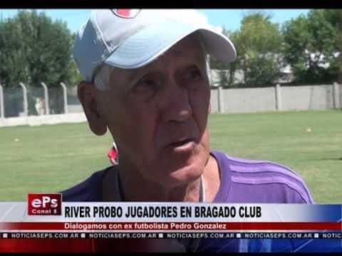 RIVER VINO A PROBAR JUGADORES EN BRAGADO CLUB