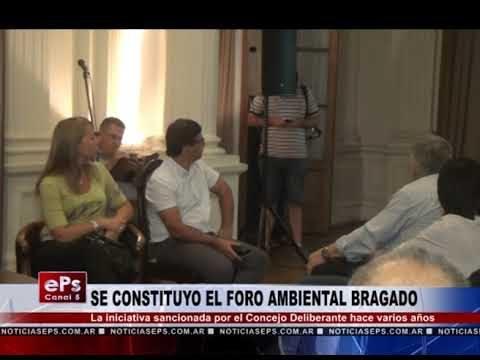 SE CONSTITUYO EL FORO AMBIENTAL BRAGADO