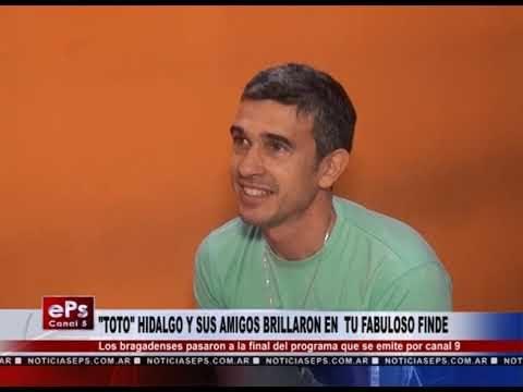 TOTO HIDALGO Y SUS AMIGOS BRILLARON EN TU FABULOSO FINDE