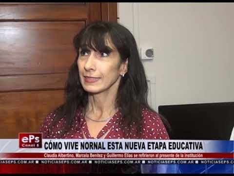 CÓMO VIVE NORNAL ESTA NUEVA ETAPA EDUCATIVA