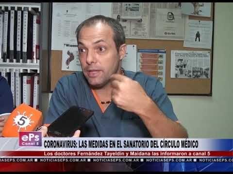 CORONAVIRUS LAS MEDIDAS EN EL SANATORIO DEL CÍRCULO MÉDICO